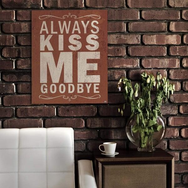 Cedule Always Kiss Me, 56x45 cm