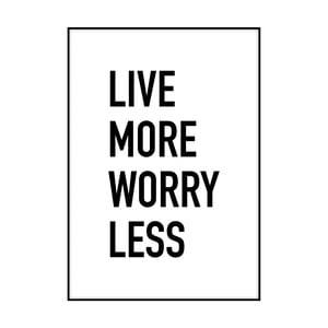 Plakát Imagioo Live More Worry Less, 40x30cm