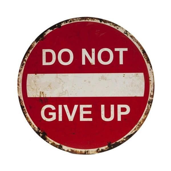 Dekorativní cedule na stěnu Novita Do Not Give Up