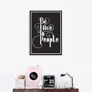 Plakát Be Nice to People, ruční práce, A4