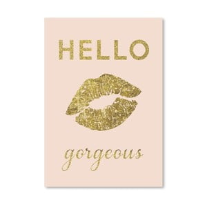 Poster Americanflat  Hello Gorgeous, 30 x 42 cm