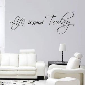 Samolepka na stěnu Life is good today, černá