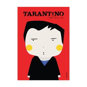 Plakát I want to be like Tarantino