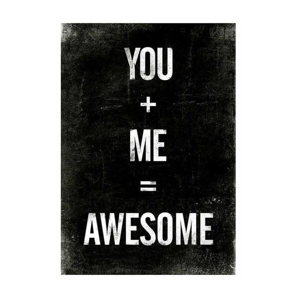 Plakát You+Me=Awesome