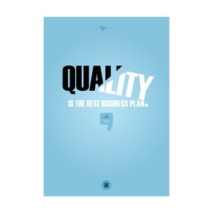 Plakát Quality is the best business plan, 70x50 cm