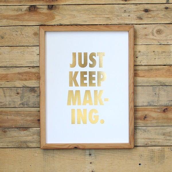 Plakát Just keep making, 41x30 cm
