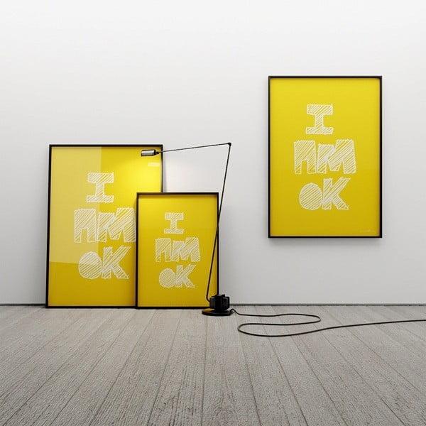 Plakát I AM OK, 100x70 cm