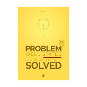 Plakát A problem well stated is a problem half solved, 70x50 cm