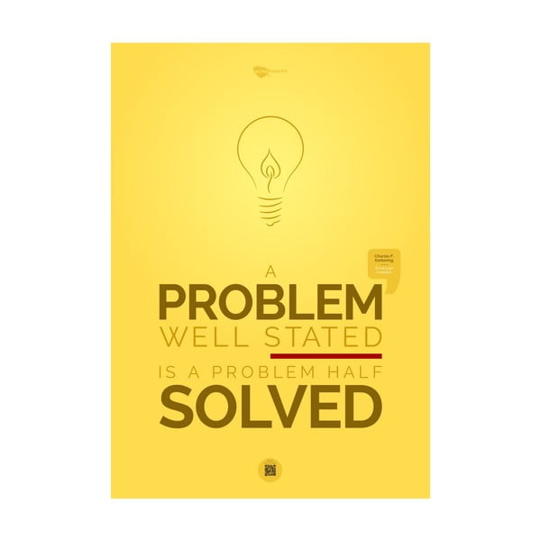 Plakát A problem well stated is a problem half solved, 100x70 cm
