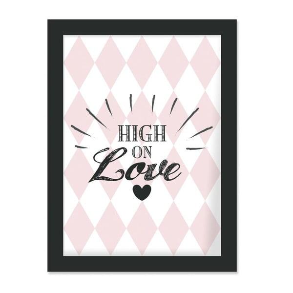 Plakát v rámu High on Love, 30x40cm