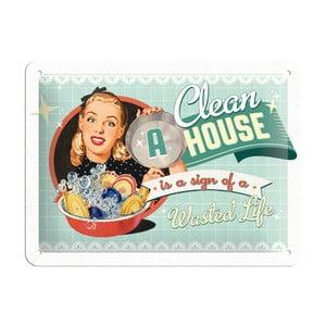 Plechová cedule Clean house