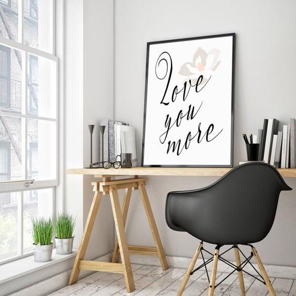 Plakát v dřevěném rámu Love you more, 38x28 cm