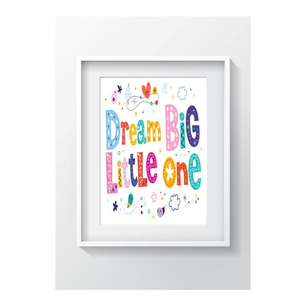 Nástěnný obraz OYO Kids Dream Big Little One, 24 x 29 cm
