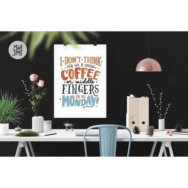 Plakát Monday Coffee & Middle Fingers, A3