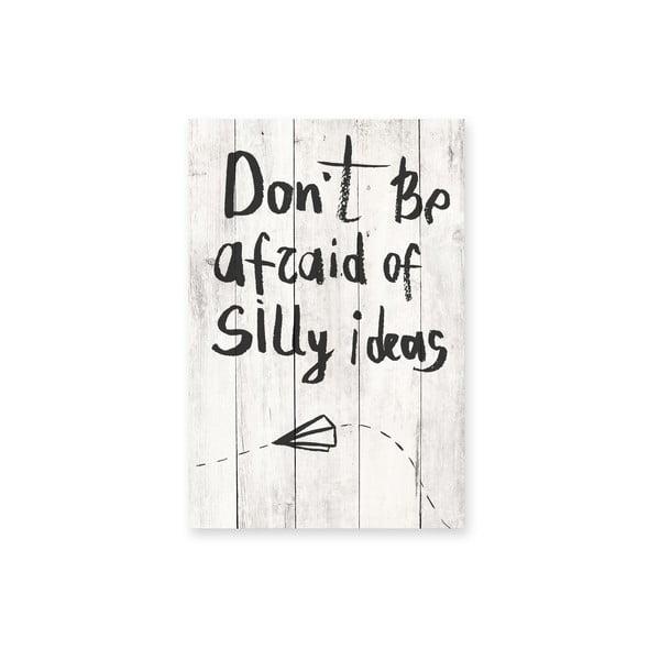 Nástěnná cedule Silly Ideas