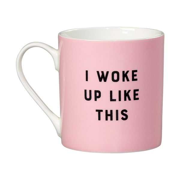 Cană din porțelan Yes studio I Woke Up Like This, 380 ml, roz