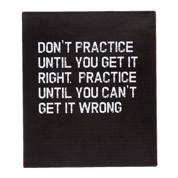 Dekorativní cedule Don't Practice, 30x35 cm