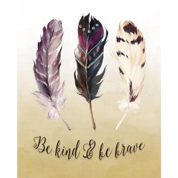 Plakát v dřevěném rámu Be kind be brave, 38x28 cm
