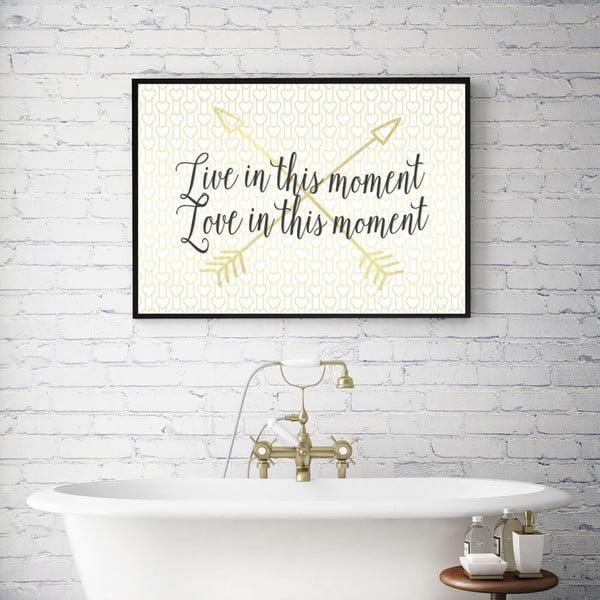 Plakát v dřevěném rámu In this moment, 38x28 cm
