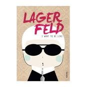 Plakát I want to be like Lagerfeld