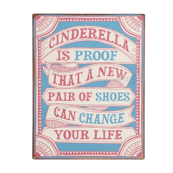 Cedule Cinderella is proof, 39x31 cm