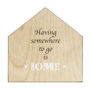 Dřevěná cedule Having Somewhere, 30x30 cm