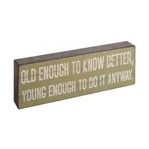 Dekorace Bloque Old Enough
