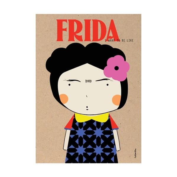Plakát I want to be like Frida Kahlo